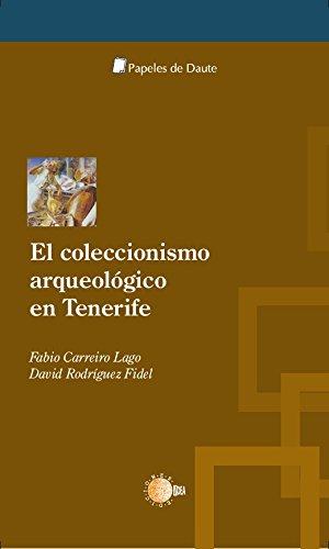 El coleccionismo arqueológico en Tenerife (Papeles de Daute) (Spanish Edition)