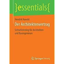 der architektenvertrag schnelleinstieg fr architekten und bauingenieure essentials - Architektenvertrag Muster Kostenlos