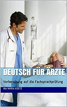Deutsch Für Ärzte: Vorbereitung Auf Die Fachsprachprüfung por Ina Maria Koetz epub