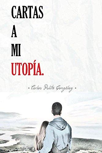 Cartas a mi Utopía