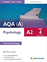 AQA(A) A2 Psychology Student Unit Guide (New Edition): Unit 4 Section A: Psychopathology (Aqa a A2 Psychology Unit Guide)