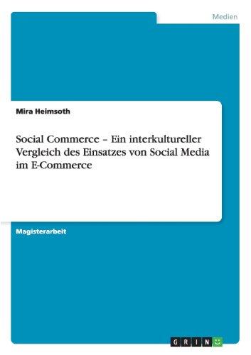 Social Commerce - Ein interkultureller Vergleich des Einsatzes von Social Media im E-Commerce