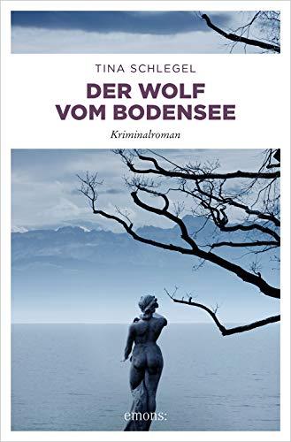 Der Wolf vom Bodensee (Bodensee Krimi)