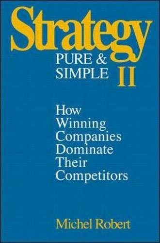 Strategy Pure & Simple II: How Winning Companies Dominate Their Competitors: No. 2 (Management & Leadership)