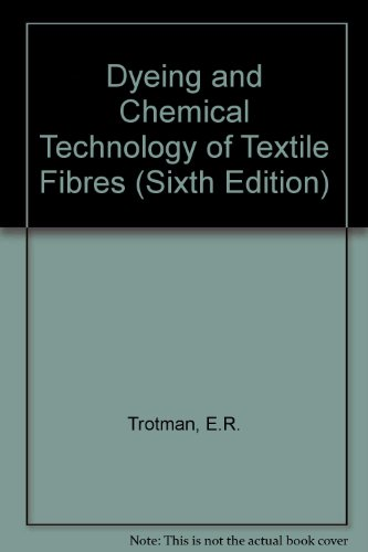 Dyeing and Chemical Technology of Textile Fibres (Sixth Edition)