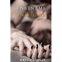 Ens??ame: La Entrega (Volume 1) (Spanish Edition) by Aryam Shields (2015-11-25)