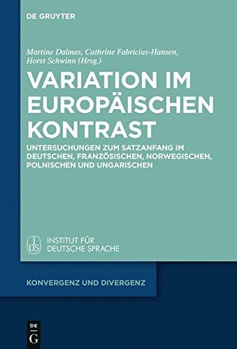 Variation im europäischen Kontrast: Untersuchungen zum Satzanfang im Deutschen, Französischen, Norwegischen, Polnischen und Ungarischen (Konvergenz und Divergenz)