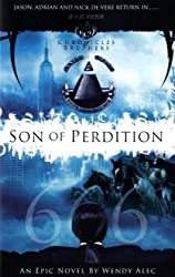 Son of Perdition: The Chronicles of Brothers (Chronicles of Brothers 3) by Wendy Alec (2009-11-15)