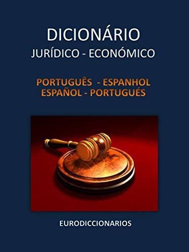 DICIONÁRIO JURÍDICO e ECONÓMICO   Português – Espanhol   Español - Portugués (Portuguese Edition)