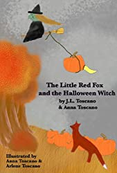 The Little Red Fox and the Halloween Witch (The Adventures of the Little Red Fox Book 7)