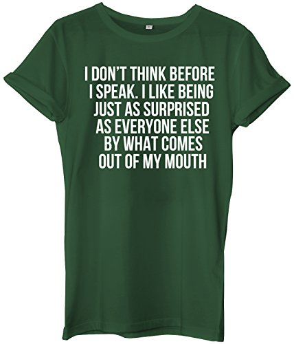 I Don't Think Before I Speak. I Like Being Just As Surprised As Everyone Else By What Comes Out My Mouth Unisex T-Shirt