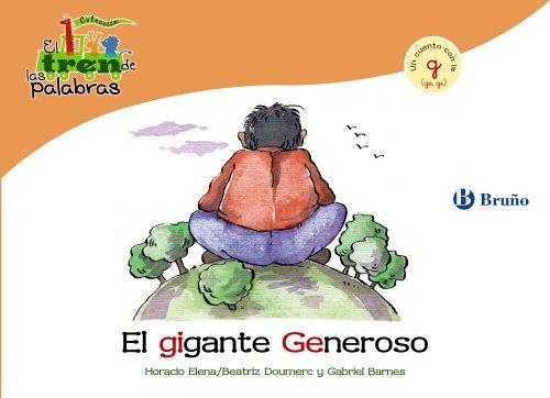 El gigante Generoso: Un cuento con la G (ge, gi) (Castellano - A Partir De 3 Años - Libros Didácticos - El Tren De Las Palabras) por Beatriz Doumerc