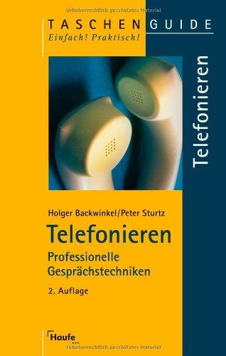 Telefonieren: Professionelle Gesprächstechniken