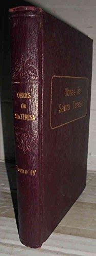 OBRAS ESCOGIDAS de Sta. Teresa de Jesús. IV. Libro de la Fundaciones. Anotadas por el P. Silverio de Santa Teresa, C.D