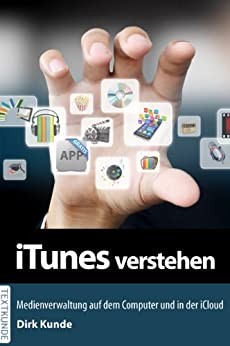 iTunes verstehen von [Kunde, Dirk]