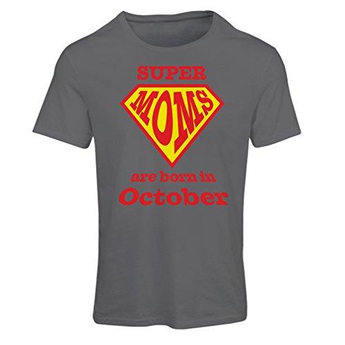 """Frauen T-Shirt """"Super Moms sind im Oktober geboren"""" - Geburtstagsgeschenke für Mama Graphit Mehrfarben"""