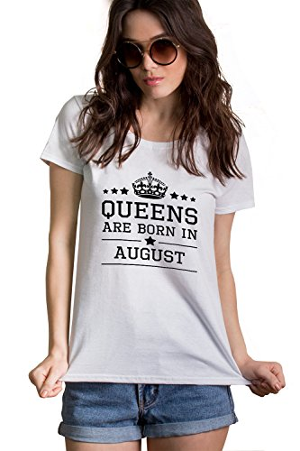 Queens Are Born In August White T-Shirt | Birthday Gift For Women, Girls, Mother, Wife, Sister, Girlfriend, Her