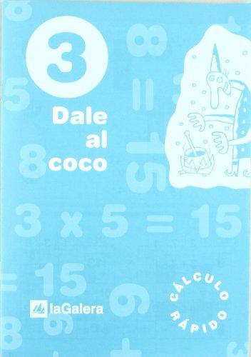 Dale al coco - Cuaderno de cálculo rápido 3 por Vv.Aa.