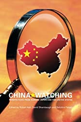 China Watching: Perspectives from Europe, Japan and the United States (Routledge Contemporary China) by Robert Ash (2006-12-14)