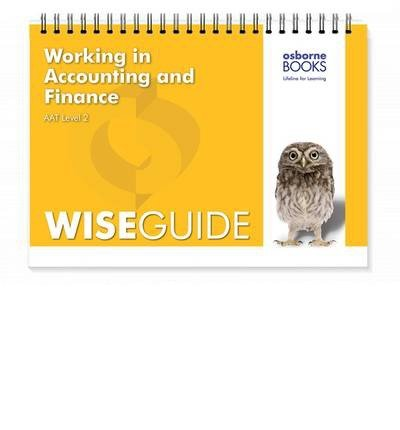 [(Working in Accounting and Finance Wise Guide)] [ By (author) Michael Fardon ] [June, 2013]