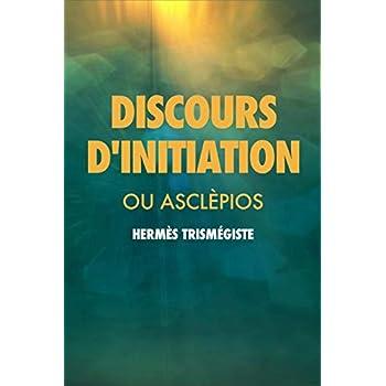 Discours d'initiation: ou ASCLÈPIOS