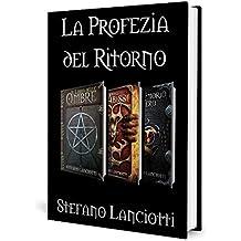 La Profezia del Ritorno - Trilogia completa: La saga Urban Fantasy più amata! (La Trilogia del Ritorno Vol. 4)