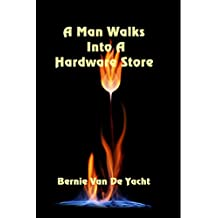 A Man Walks Into A Hardware Store (English Edition)