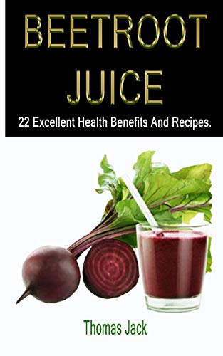 BEETROOT JUICE  22 EXCELLENT HEALTH BENEFITS and Recipes.