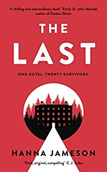 The Last: The breathtaking dystopian psychological thriller that will keep you up all night by [Jameson, Hanna]
