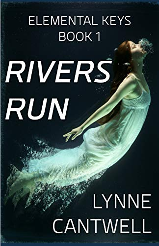 Rivers Run: Elemental Keys Book 1 by [Cantwell, Lynne]