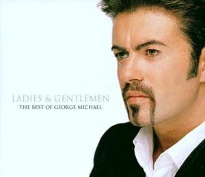 George Michael - LADIES AND GENTLEMEN, THE BEST OF GEORGE MICHAEL