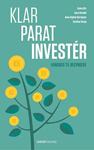 Klar - Parat - Investér: Håndbog til begyndere (Danish Edition) par Emma Bitz