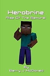 Herobrine Rise Of The Samurai (Monster Series) (Volume 7) by Barry J McDonald (2014-11-07)