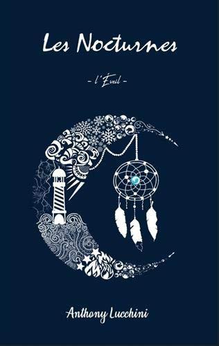 Les Nocturnes: L'Éveil par Anthony Lucchini