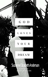 God Loves Your Dream: A Christian Women's 60-Day Journey to Discovering the Inspirational Dream God Placed in Your Heart: Book Two in the