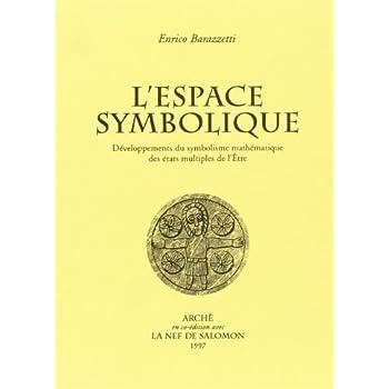 L'espace symbolique. Développements du symbolisme mathématique des états multiples de l'Être
