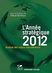 L'Année stratégique 2012: Analyse des enjeux internationaux