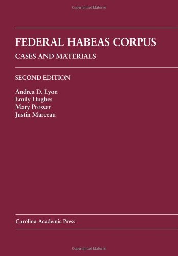 Federal Habeas Corpus: Cases and Materials by Andrea D. Lyon (2010-12-15)