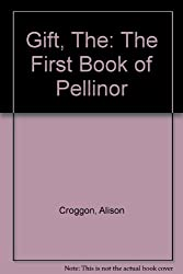 Gift, The: The First Book of Pellinor
