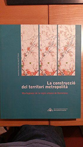 La construcció del territori Metropolitá. Morfogén por Font Arellano. Llop Torne. Vilanova