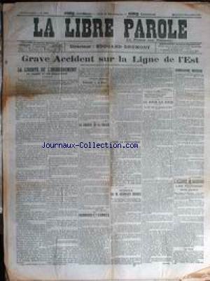LIBRE PAROLE (LA) [No 3851] du 05/11/1902 - ACCIDENT SUR LA LIGNE DE L'EST - LA LIBERTE DE L'ENSEIGNEMENT - ROTHSCHILD ET LA RENTE - LA LIBERTE DE LA PRESSE - M. GEORGES BERRY - HUBBARD ET COMBES.