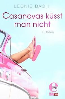 Casanovas küsst man nicht von [Bach, Leonie]