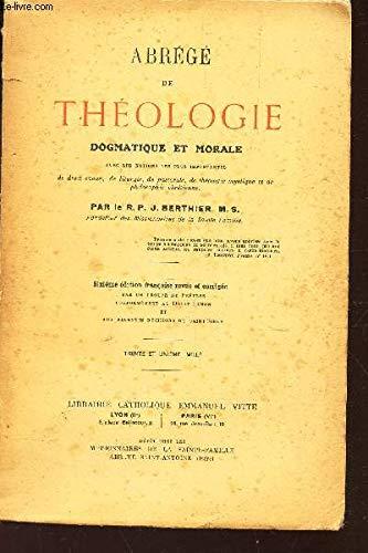 ABREGE DE THEOLOGIE DOGMATIQUE ET MORALE - avec les notions les plus importantes de Droit canon, de liturgie, de pastorale, de theologie mystique et de philosophie chretienne / 6e EDITION