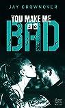 You Make Me so Bad: Après la série New Adult Marked Men et BAD par Crownover