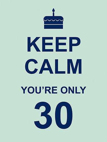 Keep Calm You're Only 30 Cover Image