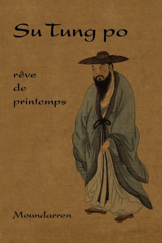 Rêve de printemps : Edition bilingue français-chinois par Su Tung Po
