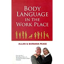 BODY LANGUAGE IN THE WORKPLACE by ALLAN & BARBARA PEASE (2012-01-01)