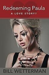 Redeeming Paula-A Love Story?