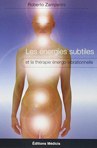 Les énergies subtiles et la thérapie énergo-vibrationnelle