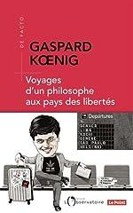 Voyages d'un philosophe aux pays des libertés de Gaspard Koenig